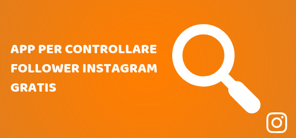 app-per-controllare-follower-instagram-gratis